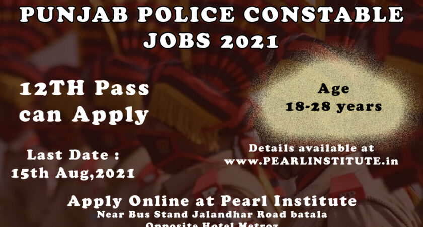Punjab Police Constable Recruitment 2021- 12th Pass Jobs-Apply Now